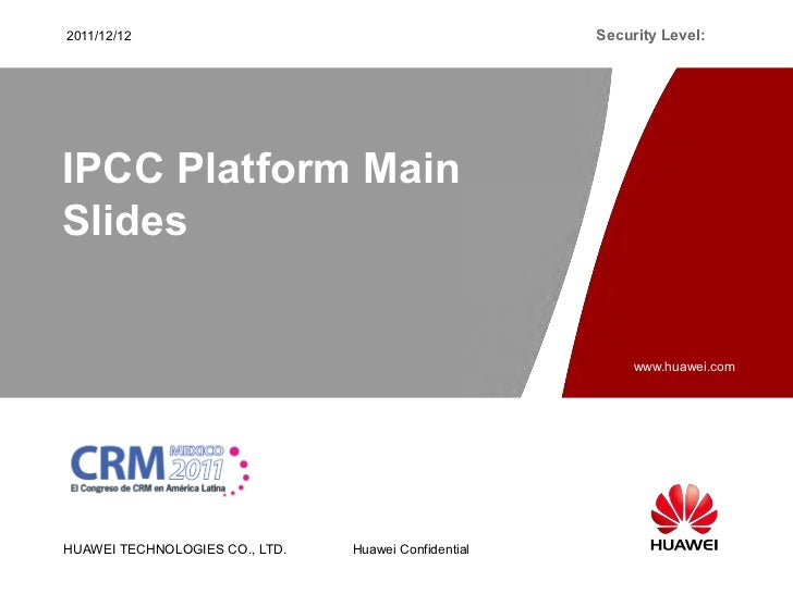 2011/12/12                                            Security Level:IPCC Platform MainSlides                             ...