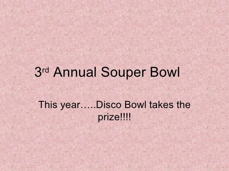 3rd Annual Souper Bowl