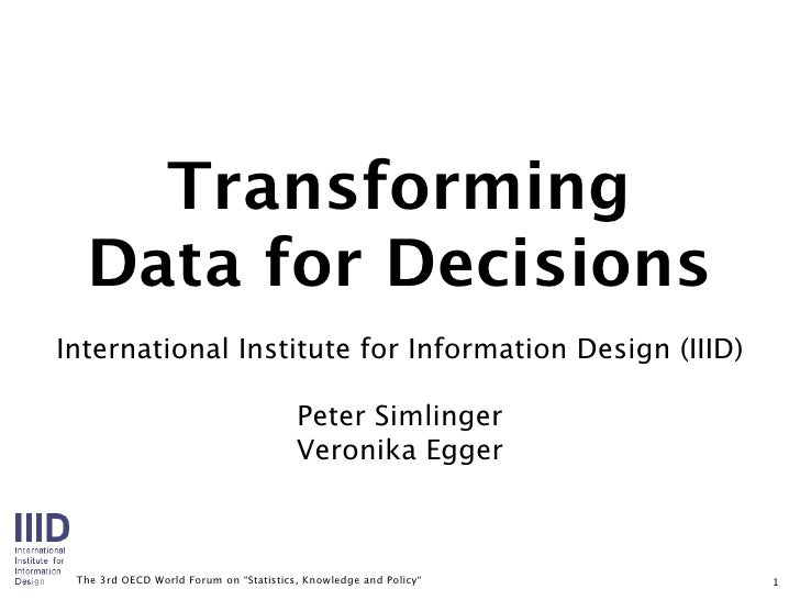 Transforming   Data for Decisions International Institute for Information Design (IIID)                                   ...