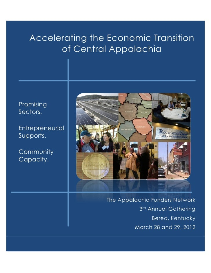 Accelerating the Economic Transition         of Central AppalachiaPromisingSectors.EntrepreneurialSupports.CommunityCapaci...