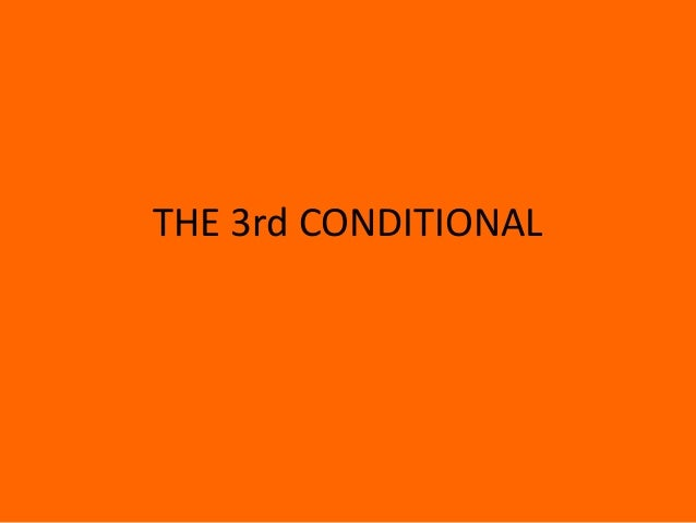 THE 3rd CONDITIONAL
