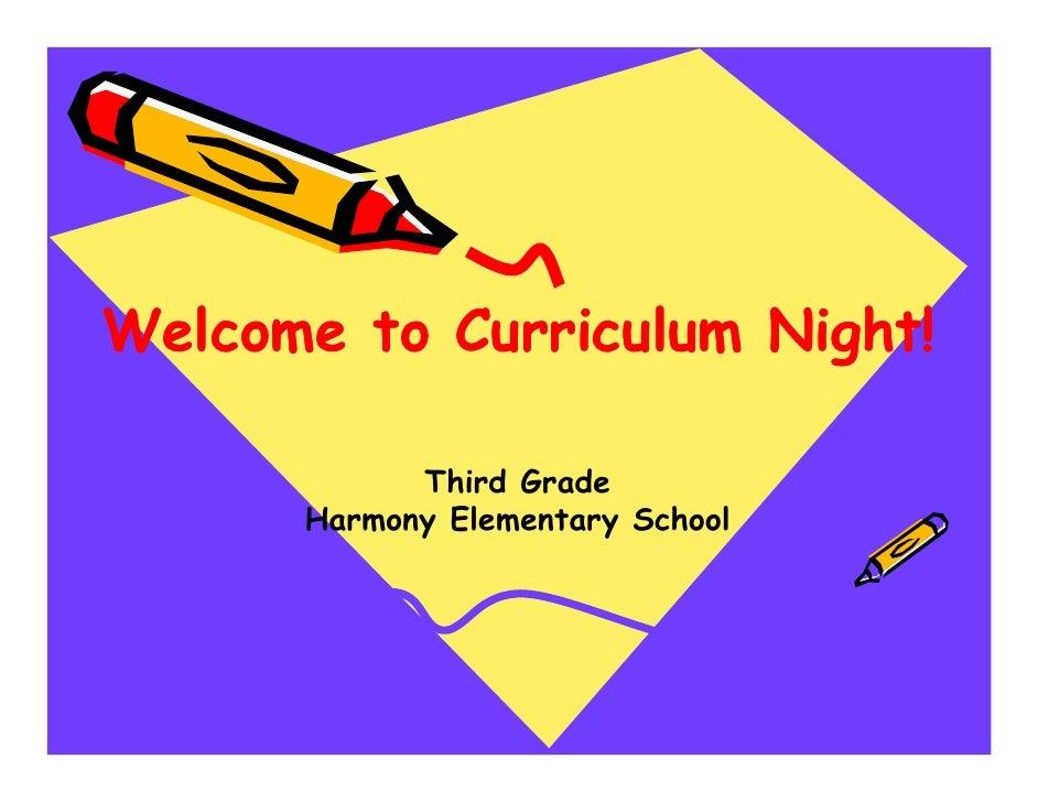 Welcome to Curriculum Night!            Third Grade      Harmony Elementary School