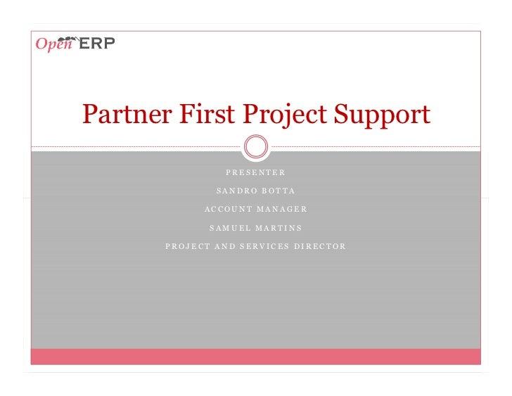 Partner First Project Support               PRESENTER              SANDRO BOTTA            ACCOUNT MANAGER             SAM...