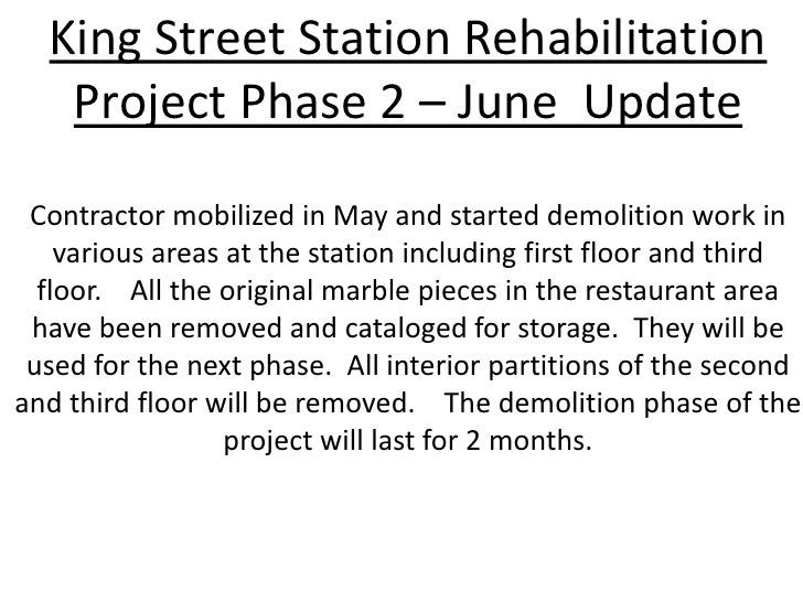 King Street Station Rehabilitation Project Phase 2 – June  Update<br />Contractor mobilized in May and started demolition ...