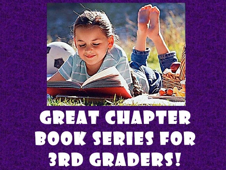 Great Chapter Book Series for 3rd Graders!