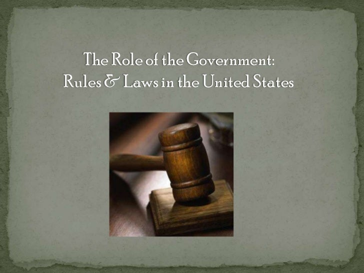 The Role of the Government:Rules & Laws in the United States