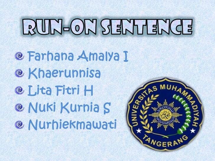 3rd group ( run on sentence )