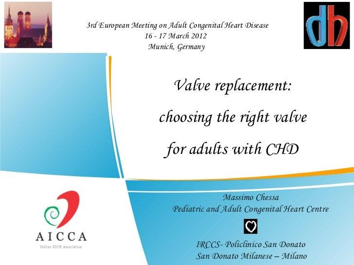 3rd European Meeting on Adult Congenital Heart Disease                16 - 17 March 2012                 Munich, Germany ...