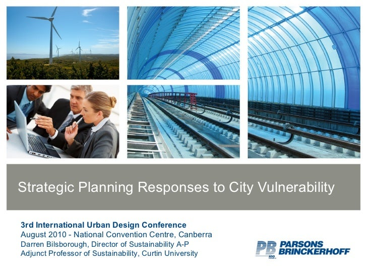 Strategic Planning Responses to City Vulnerability 3rd International Urban Design Conference August 2010 - National Conven...