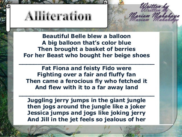 use alliteration essay Are you looking for quality examples of alliteration this page has 101 alliteration examples check it out now you won't be disappointed.