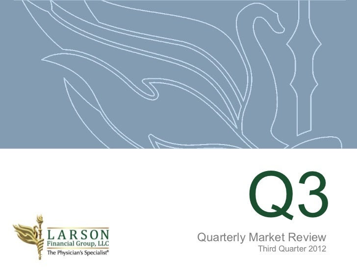 Q3            Quarterly Market ReviewFirm Logo             Third Quarter 2012