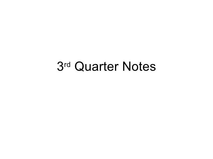 3 rd  Quarter Notes