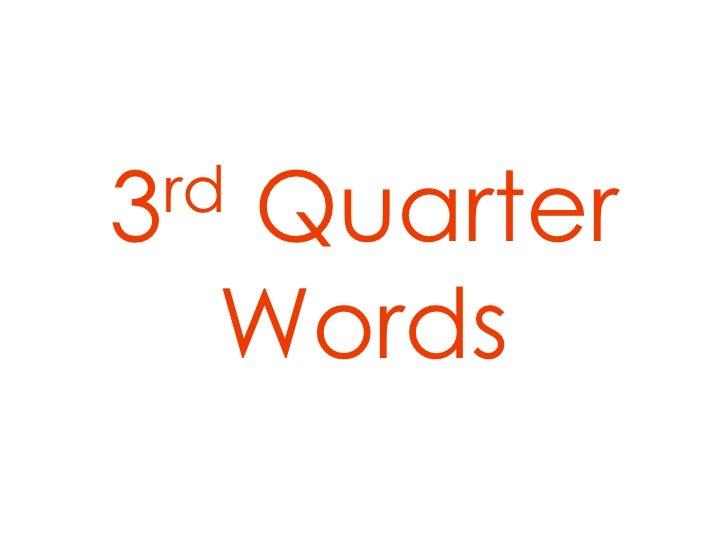 3rd QuarterWords<br />