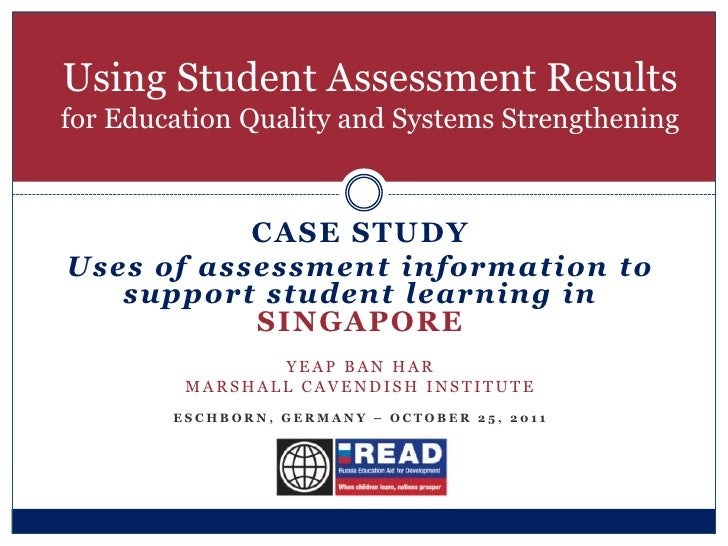 Using Student Assessment Resultsfor Education Quality and Systems Strengthening           CASE STUDYUses of assessment inf...