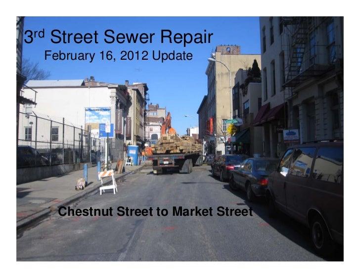 3rd Street Sewer Repair  February 16, 2012 Update    Chestnut Street to Market Street