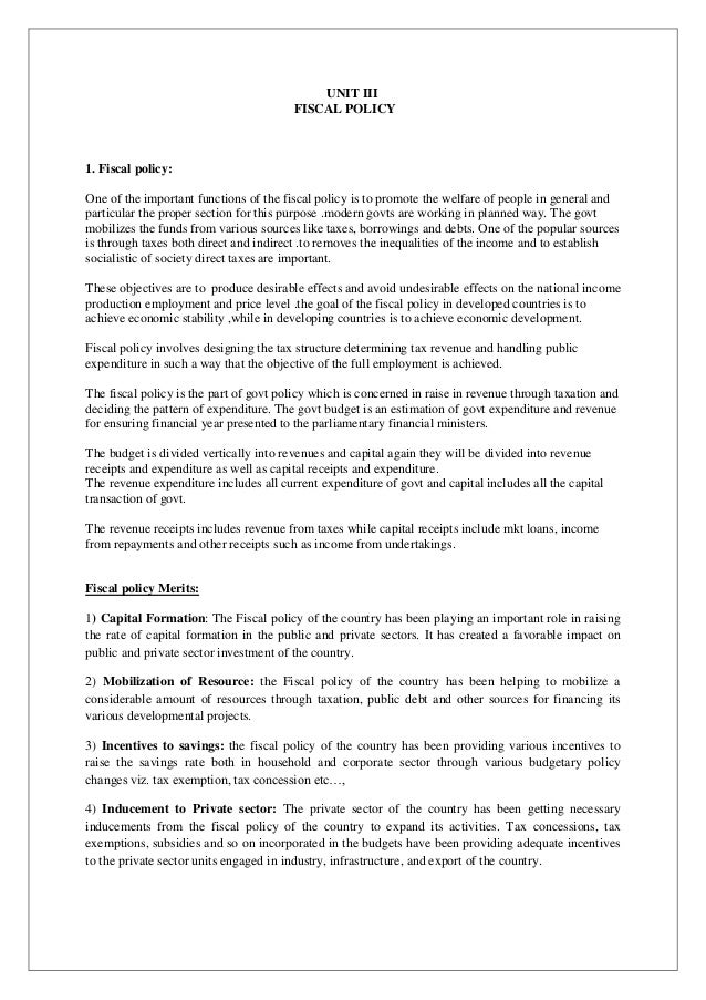 UNIT III FISCAL POLICY  1. Fiscal policy: One of the important functions of the fiscal policy is to promote the welfare of...