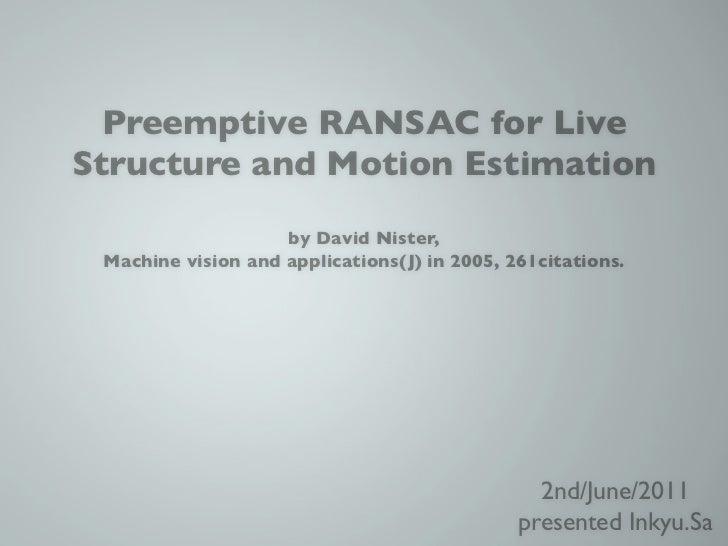 Preemptive RANSAC by David Nister.