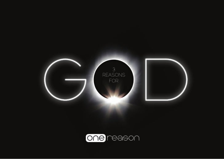 3 reasons for_god