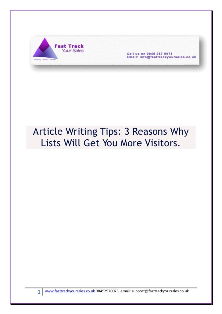 Article Writing Tips: 3 Reasons Why  Lists Will Get You More Visitors. 1   www.fasttrackyoursales.co.uk 08452570073 email:...
