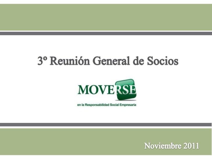 """Orden del día   Presentación   MoveRSE 2011: Logros alcanzados   MoveRSE 2012: """"Hacia dónde vamos""""   Las fotos del año..."""