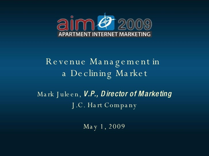 """Revenue Management In A Declining Market"" - Mark Juleen (JC Hart) - 2009 AIM Conference"