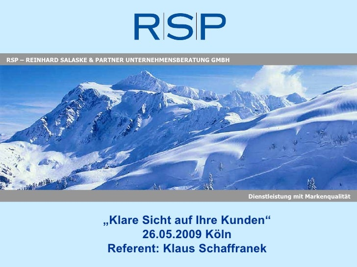 """'Klare Sicht auf Ihre Kunden - Erfolgsfaktor korrekter Kundendaten!"""" Klaus Schaffranek/R.S.P."""