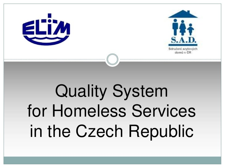 Quality Systemfor Homeless Servicesin the Czech Republic