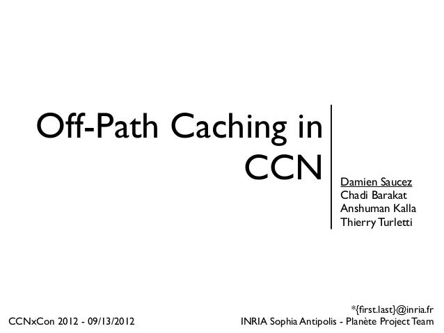 Off-Path Caching in                  CCN                               Damien Saucez                                      ...