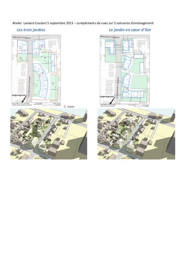 Atelier Lamant-Coutant 5 septembre 2013 – compléments de vues sur 3 scénarios d'aménagement  Le jardin en cœur d'îlot  Les...