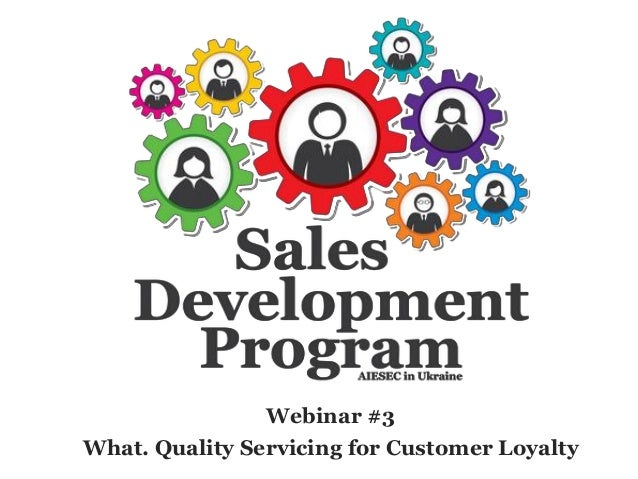 Webinar #3 What. Quality Servicing for Customer Loyalty