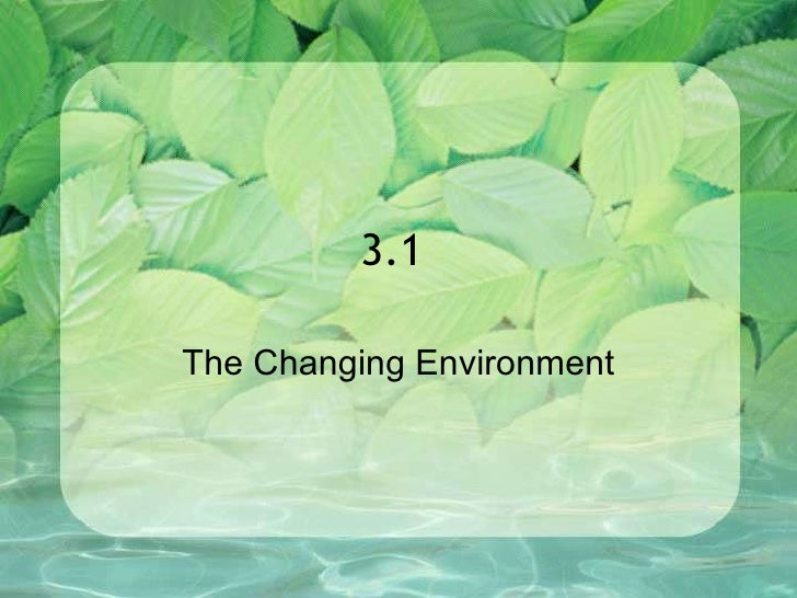 3.1  The Changing Environment