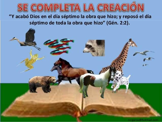 """""""Y acabó Dios en el día séptimo la obra que hizo; y reposó el día         séptimo de toda la obra que hizo"""" (Gén. 2:2)."""