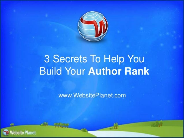 3 Secrets To Help YouBuild Your Author Rankwww.WebsitePlanet.com
