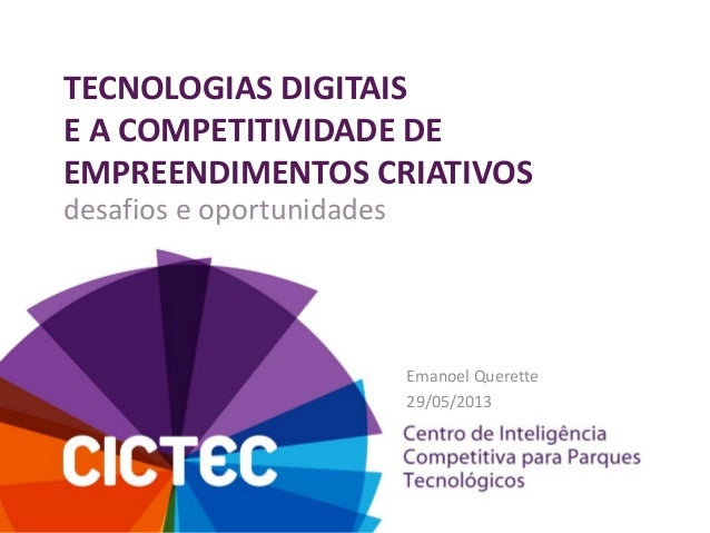 3º Seminário CICTEC - Tecnologias Digitais e Economia Criativa - Emanoel Querette