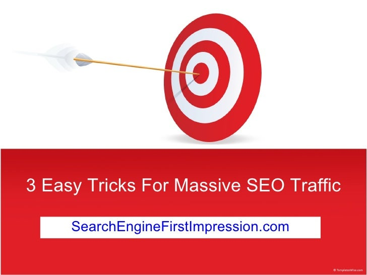 3 Easy Tricks For Massive SEO Traffic SearchEngineFirstImpression.com