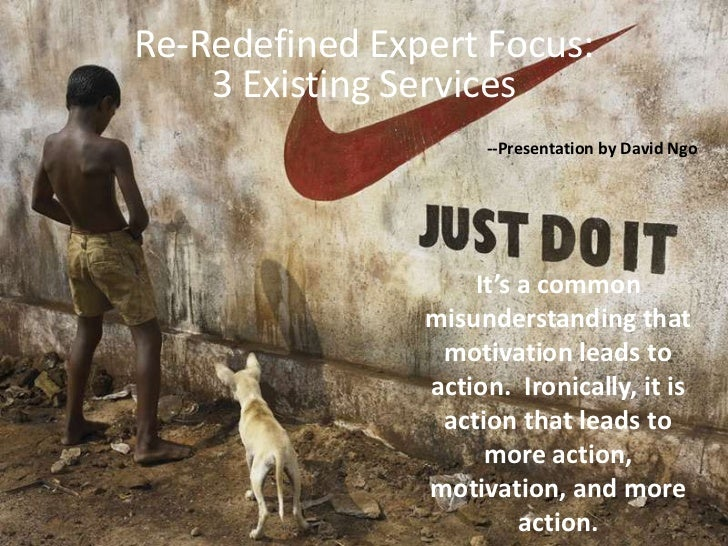 Re-Redefined Expert Focus: <br />3 ExistingServices<br />--Presentation by David Ngo<br />It's a common misunderstanding t...