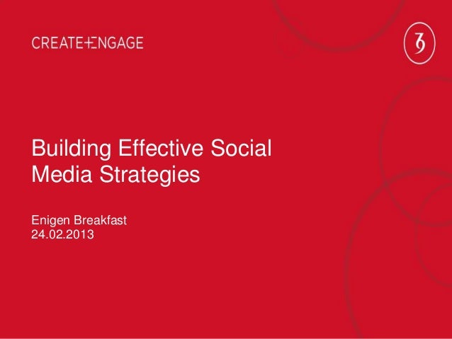 Building Effective Social Media Strategies - Customer Experience event, Enigen, April 2013