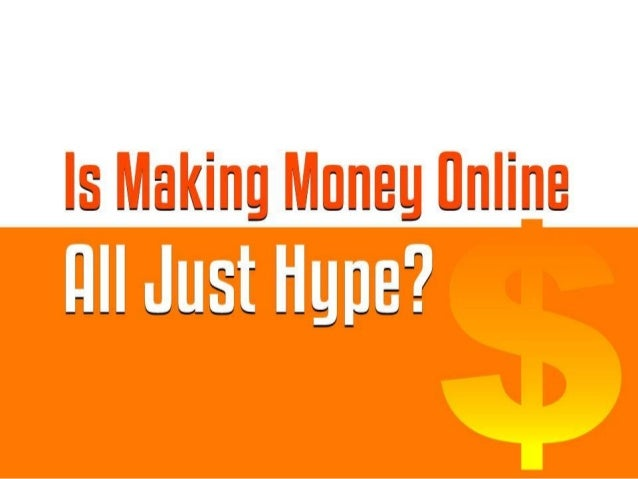 Is Making Money Online All Just Hype?