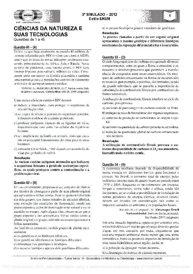PRE - UNIVERSITARIO 3° SIMULADO - 2012 Estilo ENEM CIENCIAS DA NATUREZA E SUAS TECNOLOGIAS Quest6es de 1 a 45 Questa° 01 -...