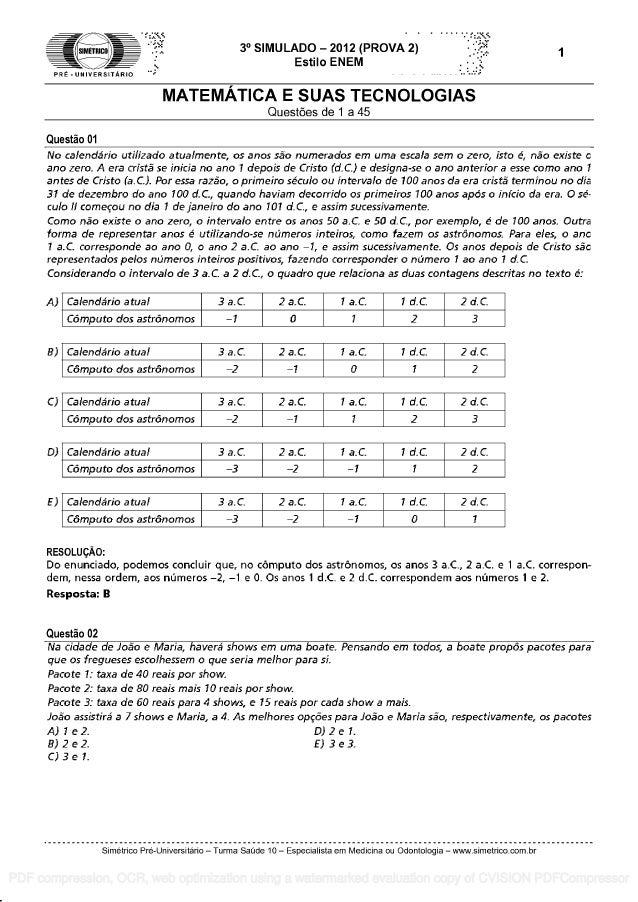 SIMETRICO PRE UNIVERSITARIO 3° SIMULADO - 2012 (PROVA 2) Estilo ENEM MATEMATICA E SUAS TECNOLOGIAS Quest6es de 1 a 45 Ques...
