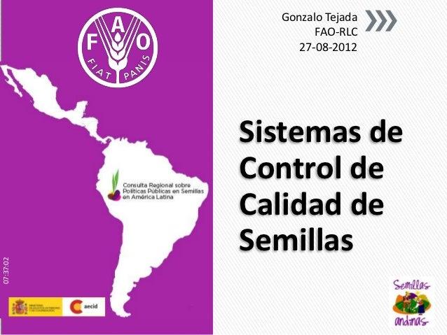 Gonzalo Tejada                   FAO-RLC                27-08-2012           Sistemas de           Control de           Ca...