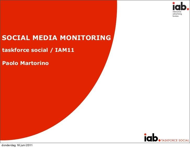 SOCIAL MEDIA MONITORINGtaskforce social / IAM11Paolo Martorinodonderdag 16 juni 2011
