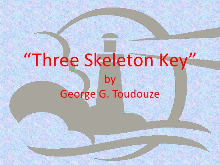 """Three Skeleton Key"" byGeorge G. Toudouze<br />"