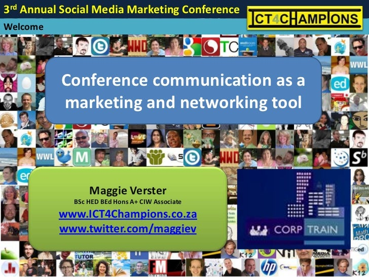 Conference communication as a marketing and networking tool<br />Maggie Verster<br />BSc HED BEd Hons A+ CIW Associate<br ...