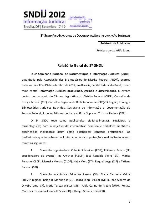 13º SEMINÁRIO NACIONAL DE DOCUMENTAÇÃO E INFORMAÇÃO JURÍDICASRelatório de AtividadesRelatora geral: Kátia BragaRelatório G...