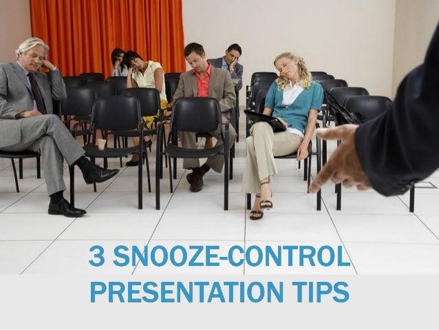 3 snooze control presentation tips