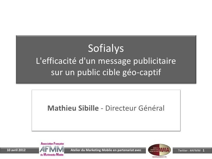 Sofialys                Lefficacité dun message publicitaire                     sur un public cible géo-captif           ...