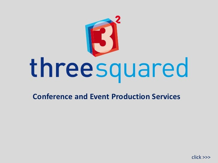 Three Squared Production for Conference