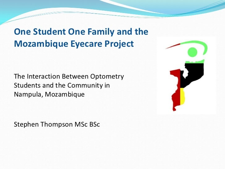 One Student One Family and theMozambique Eyecare ProjectThe Interaction Between OptometryStudents and the Community inNamp...
