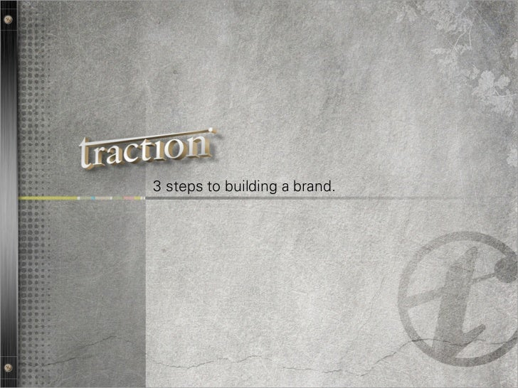 3 steps to building a brand.                               1